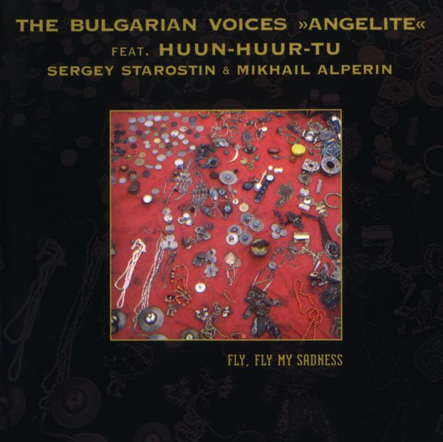 The Bulgarian Voices (Angelite) feat. Huun-Huur-Tu & Sergey Stey Starostin - Fly, fly my sadness